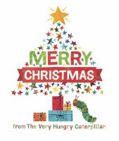 Merry+christmas+from+the+very+hungry+caterpillar by Carle, Eric © 2017 (Added: 11/14/17)