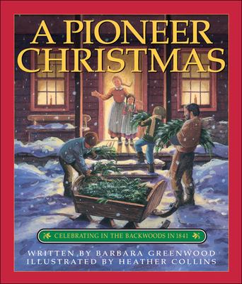 Details about A Pioneer Christmas: celebrating in the backwoods in 1841