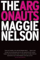 The Argonauts by Nelson, Maggie © 2015 (Added: 6/27/16)
