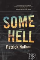Some Hell : A Novel by Nathan, Patrick © 2018 (Added: 4/18/18)
