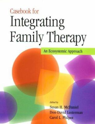 Book jacket for  Casebook for Integrating Family Therapy