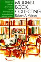 Modern Book Collecting, by Robert A. Wilson