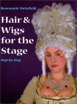 Hair and Wigs for the Stage: Step-by-Step