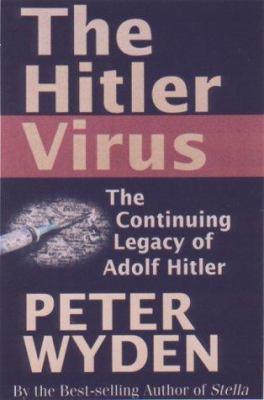 The Hitler Virus by Peter Wyden