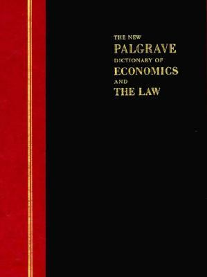 The New Palgrave Dictionary of Economics and the Law, Peter Newman (Editor), 1998