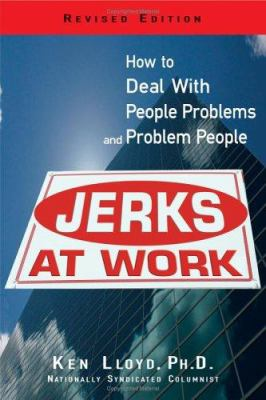 cover photo: Jerks at Work: How to Deal with People Problems and Problem People