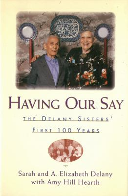 Details about Having our say : the Delany sisters' first 100 years