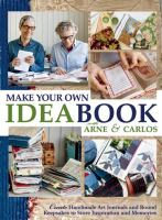 Make Your Own Ideabook : Create Handmade Art Journals And Bound Keepsakes To Store Inspiration And Memories by Nerjordet, Arne © 2016 (Added: 12/6/16)