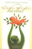 The Nursing Mother's Herbal by Humphrey, Sheila © 2003 (Added: 8/13/18)