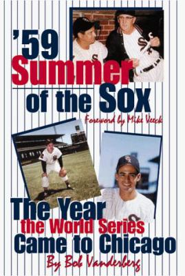 59: Summer of the Sox: The Year the World Series Come to Chicago