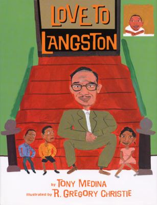 Love to Langston by Tony Medina; Gregory R. Christie (Illust)