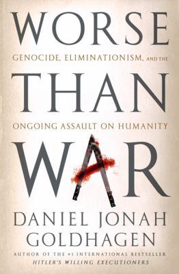 Worse than War by Daniel Johan Goldhagen