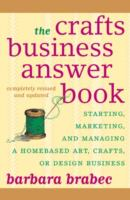 the cover of The Crafts Business Answer Book: Starting, Marketing, and Managing a Homebased Art, Crafts, or Design Business