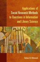 Applications of Social Research Methods to Questions in Information and Library Science catalog link