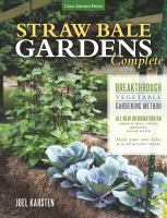 Straw Bale Gardens Complete : Breakthrough Vegetable Gardening Method by Karsten, Joel © 2015 (Added: 2/24/15)