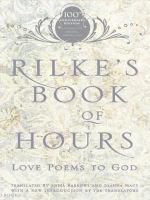 Rilke's Book Of Hours : Love Poems To God by Rilke, Rainer Maria © 2005 (Added: 10/10/16)