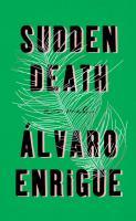 Sudden Death by Enrigue, Alvaro © 2016 (Added: 2/9/16)