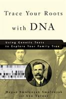 Cover of Trace Your Roots with DNA:Using Genetic Tests to Explore Your Family Tree