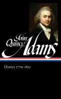 Diaries I : 1779-1821 by Adams, John Quincy © 2017 (Added: 7/7/17)