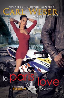 To Paris With Love by Carl Weber and Eric Pete