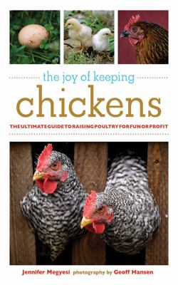 Details about The Joy of Keeping Chickens: The Ultimate Guide to Raising Poultry for Fun or Profit