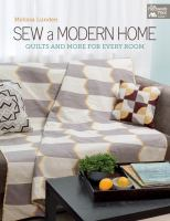 Sew A Modern Home : Quilts And More For Every Room by Lunden, Melissa © 2014 (Added: 1/13/15)