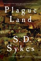 Plague Land by Sykes, S. D. © 2015 (Added: 4/23/15)