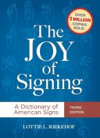 The Joy Of Signing : A Dictionary Of American Signs by Riekehof, Lottie L. © 2014 (Added: 2/26/15)
