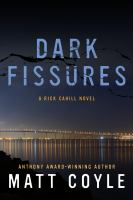 Dark Fissures : A Rick Cahill Novel by Coyle, Matt © 2016 (Added: 12/6/16)