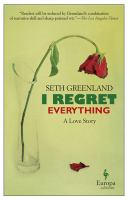 I Regret Everything : A Love Story by Greenland, Seth © 2015 (Added: 5/12/15)