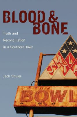 Blood and Bone: truth and reconciliation in a southern town