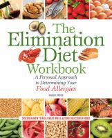 The Elimination Diet Workbook : A Personal Approach To Determining Your Food Allergies by Moon, Maggie © 2014 (Added: 1/14/15)