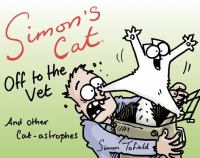 Simon's Cat Off To The Vet by Tofield, Simon © 2015 (Added: 5/24/16)