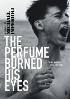 The Perfume Burned His Eyes : A Novel by Imperioli, Michael © 2018 (Added: 4/24/18)