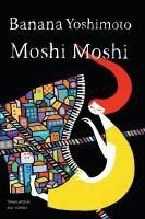 Moshi Moshi by Yoshimoto, Banana © 2016 (Added: 4/5/17)