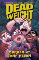 Dead Weight : Murder At Camp Bloom by Blas, Terry © 2018 (Added: 8/8/18)