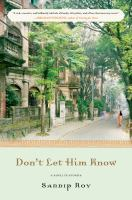 Don't Let Him Know : A Novel In Stories by Roy, Sandip © 2015 (Added: 3/3/15)