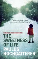 The Sweetness Of Life by Hochgatterer, Paulus © 2014 (Added: 3/19/15)