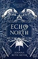 Echo North by Meyer, Joanna Ruth © 2019 (Added: 1/15/19)
