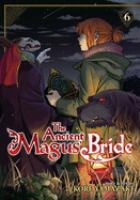 The Ancient Magus' Bride : Volume 6 by Yamazaki, Kore © 2017 (Added: 1/18/18)