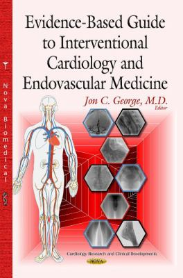 Evidence-based guide to interventional cardiology and endovascular medicine