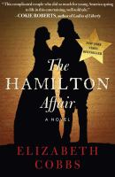 The Hamilton Affair : A Novel by Cobbs, Elizabeth © 2016 (Added: 9/14/16)