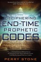 Deciphering End-time Prophetic Codes by Stone, Perry F. © 2014 (Added: 8/30/16)
