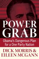 Power Grab : Obama's Dangerous Plan For A One Party Nation by Morris, Dick © 2014 (Added: 4/23/15)