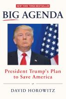 Big Agenda : President Trump's Plan To Save America by Horowitz, David © 2017 (Added: 3/20/17)