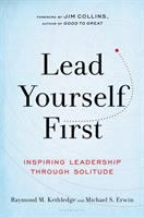 Lead Yourself First : Inspiring Leadership Through Solitude by Kethledge, Raymond Michael © 2017 (Added: 6/14/17)