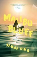 Malibu Bluff : A Seasonaires Novel by King, Janna © 2019 (Added: 5/9/19)