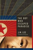 The Boy Who Escaped Paradise : A Novel by Lee, J. M. © 2016 (Added: 1/5/17)