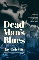 Dead Man's Blues : A Novel by Celestin, Ray © 2017 (Added: 1/16/18)