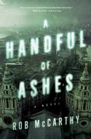 A Handful Of Ashes by McCarthy, Rob © 2018 (Added: 5/15/18)